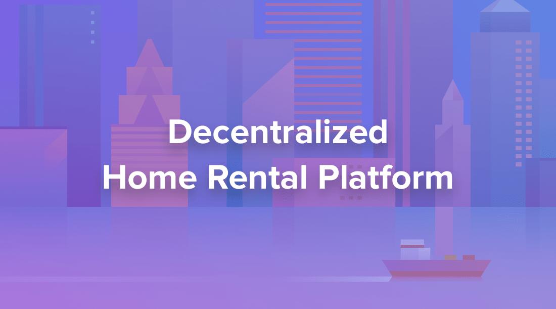 Rentberry Improved: Decentralized Home Rental Platform